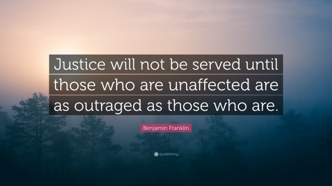 2028347-Benjamin-Franklin-Quote-Justice-will-not-be-served-until-those-who